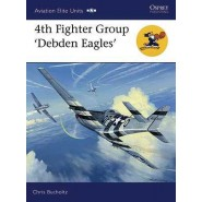 OSPREY AVIATION ELITE UNITS: 4th Fighter Group - Debden Eagles