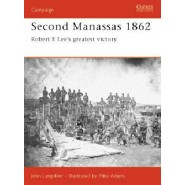 OSPREY CAMPAIGN: Second Manassas 1862 Robert E Lee's greatest victory