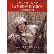 "SPEARHEAD 8: 1st Marine Division "" The Old Breed"""