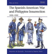 OSPREY MEN AT ARMS: The Spanish-American War and Philippine Insurrection 1898–1902